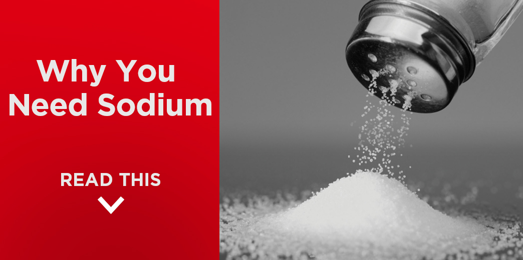 Why You Need to Be Consuming Sodium