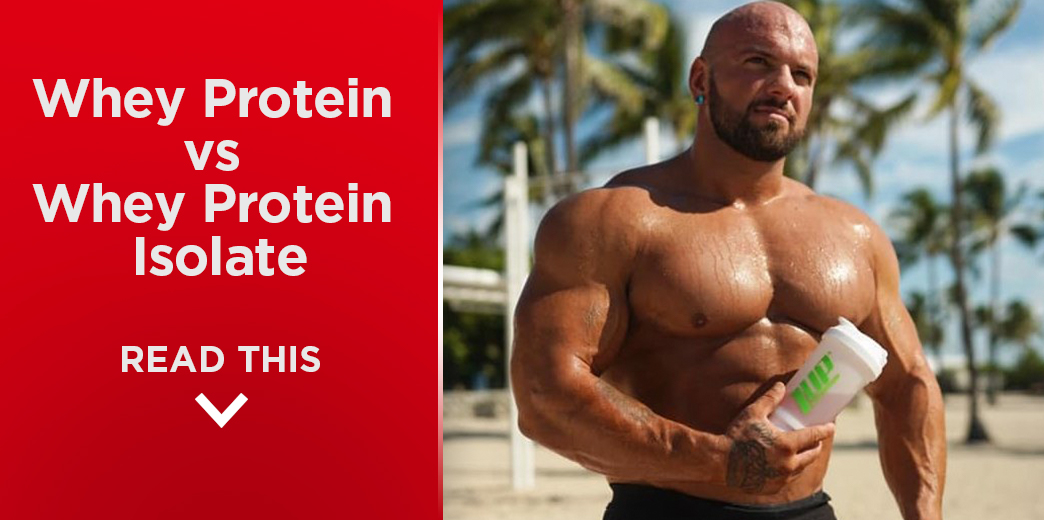 Whey Protein VS Whey Protein Isolate